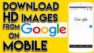 How to Download HD Photos/Images from Google on Mobile ✔