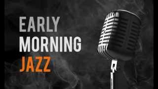 Download Early Morning Jazz Mood 3Gp Mp4