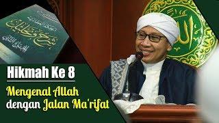 Hikmah Ke 8 : Mengenal Allah dengan Jalan Ma'rifat | Buya Yahya | Kitab Al Hikam | 1 September 2017