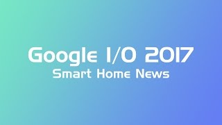 Google Assistant News from Google I/O 2017