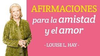 Afirmaciones para la Amistad y el Amor - Louise L. Hay