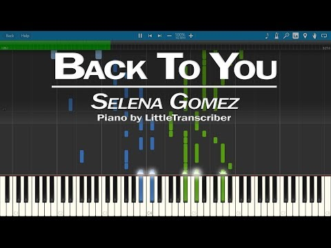 Selena Gomez - Back To You (Piano Cover) by LittleTranscriber