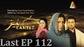 Kaneez - Last Episode 112 - Best Pakistani Dramas