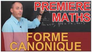 Forme canonique - Second degré - Maths 1ère - Les Bons Profs