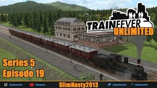 Let's Play Train Fever Unlimited - Series 5 / Episode 19