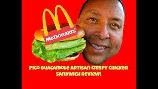 McDonald's® Pico Guacamole Artisan Crispy Chicken REVIEW!