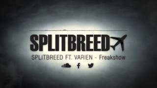 splitbreed ft varien  freakshow official audio