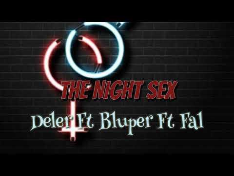 Xxx Mp4 The Night Sex Deler Ft Bluper Ft Fal 2015 3gp Sex