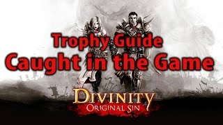Divinity Orignal Sin Caught in the game Trophy Achievement