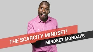 How the Scarcity Mindset Is Holding You Back!