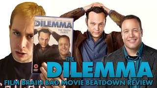 Bad Movie Beatdown: The Dilemma (REVIEW)