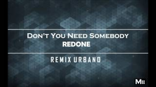 RedOne - Don't You Need Somebody (Remix Urbano)