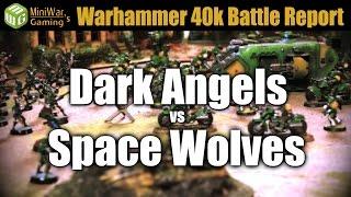 Dark Angels vs Space Wolves Warhammer 40k Battle Report Ep 31