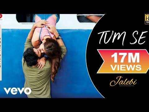 Xxx Mp4 Tum Se Official Lyric Video Jalebi Varun Mitra Rhea Chakraborty Jubin Nautiyal 3gp Sex