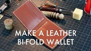 Making a Leather Bi-Fold Wallet - Build Along Tutorial
