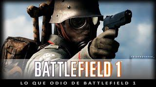BATTLEFIELD 1   LO QUE ODIO DE BATTLEFIELD 1