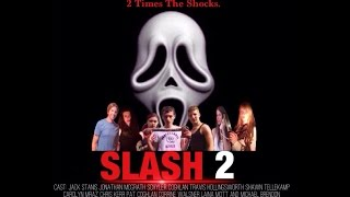 Slash 2 (2014) -Full Movie - Extended Version - Scream Fan Film