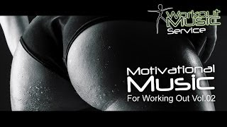 Motivational Music For Working Out Vol.02