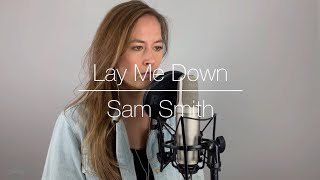 Lay Me Down - Sam Smith │ Cover by MEL G
