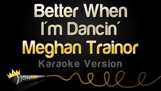 Download Meghan Trainor - Better When I'm Dancin' (Karaoke Version) 3Gp Mp4