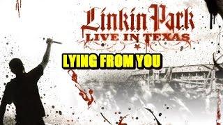 Linkin Park - Lying From You ( Live in Texas / Subtitulado en Español )