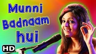Musical Mashups: Munni Badnaam Hui