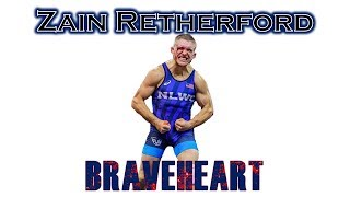 Zain Retherford is Braveheart!!!  Wrestling Motivation (Highlight Vid)