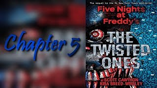Five Night's at Freddy's : The Twisted Ones { Chapter 5 } { Read by MyLovelyShadow }