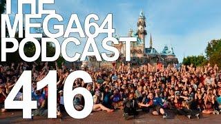 MEGA64 PODCAST: EPISODE 416