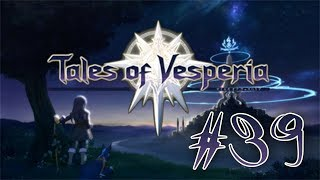 Tales of Vesperia PS3 English Playthrough with Chaos part 39: A Full Party