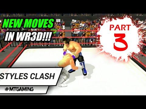 WR3D WWE MOD | WR3D NEW MOVES PART 3 | WR3D STYLES CLASH AJ  | WR3D 2018 MOD | WR3D LATEST MOVES