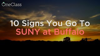 10 Signs You Go To SUNY At Buffalo   OneClass