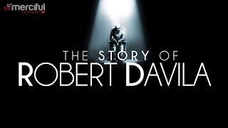 The Story of Robert Davila - Inspirational True Story