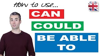 English Modal Verbs - How To Use 'Can', 'Could' And 'Be Able To'