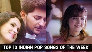 Top 10 Indian Pop Songs Of The Week |  December 9, 2017
