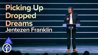 Picking Up Dropped Dreams | Pastor Jentezen Franklin