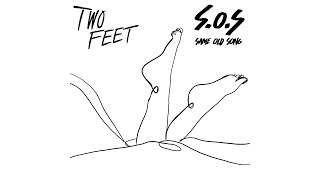 Two Feet - Same Old Song (S.O.S. Part 1) (Audio)