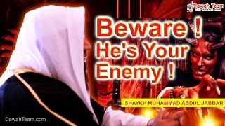Beware ! He's Your Enemy !  ᴴᴰ ┇Shaykh Muhammad Abdul Jabbar