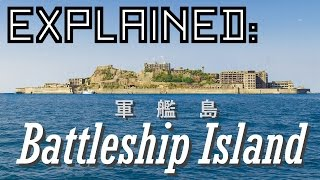 Explained: Battleship Island (軍艦島)