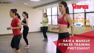 Miss Nepal 2017 Special | Hair, Makeup, Fitness and Photoshoot | M&S VMAG