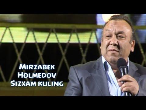 Mirzabek Holmedov Sizxam kuling Мирзабек Холмедов Сизхам кули� г