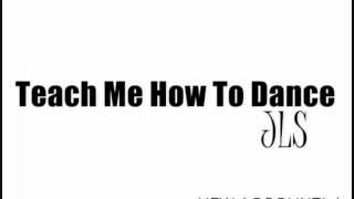 JLS - Teach Me How To Dance