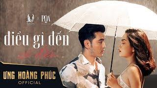 Điều Gì Đến Sẽ Đến - Ưng Hoàng Phúc ft Phạm Quỳnh Anh l Official MV