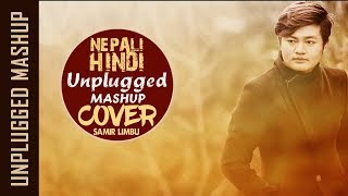 NEW NEPALI AND HINDI UNPLUGGED MASHUP COVER || SAMIR LIMBU ||