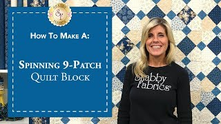 How to Make a Spinning 9-Patch Quilt Block | a Shabby Fabrics Quilting Tutorial
