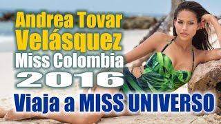 ANDREA TOVAR - Miss Colombia - Viaja a MISS UNIVERSO 2016