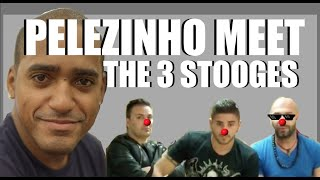 PELEZINHO MEET THE 3 STOOGES (REPLY TO YOVAL'S VDEO
