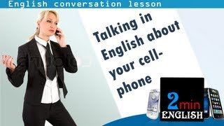 Talking in English about your cellphone - English conversation lesson