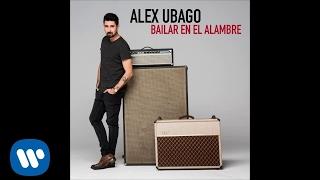 Alex Ubago - Bailar en el Alambre (Audio Oficial)