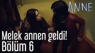 Anne 6.  Bölüm - Melek Annen Geldi!